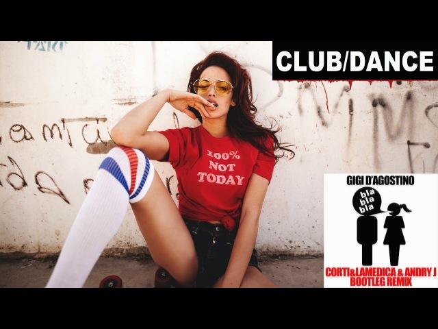 Gigi D'Agostino - Bla Bla Bla (CortiLaMedica Andry J Bootleg Remix)