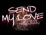 Send My Love (to Your New Lover) - Adele - Happy Sad Songs