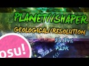 Osu mania My first Planet Shaper Pass Camelia PLANET SHAPER GEOLOGICAL RESOLUTION 93 04% A
