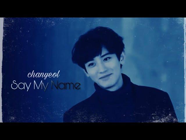 Chanyeol   say my name