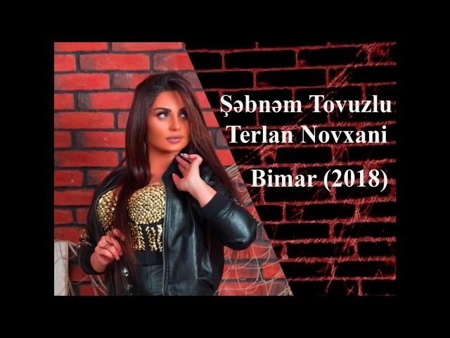Sebnem Tovuzlu Terlan Novxani - Məni sevmir o gözəl yar (Yeni klip - 2018)