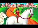 A Fine St Patricks Day by Susan Wojciechowski   Children's book read aloud.Storytime With Ms. Becky
