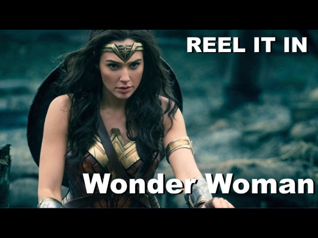 WONDER WOMAN Movie Review- REEL IT IN