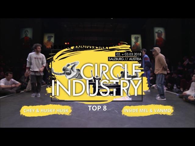 Chey Husky Husk VS Inside Mel Vanmo | TOP8 ►CIRCLE INDUSTRY◄ CHECKMATE 2018