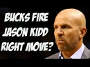 Why Firing Jason Kidd Was The Right Move By The Bucks