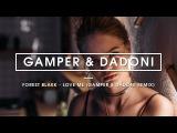 Forest Blakk - Love Me (GAMPER &amp DADONI Remix)