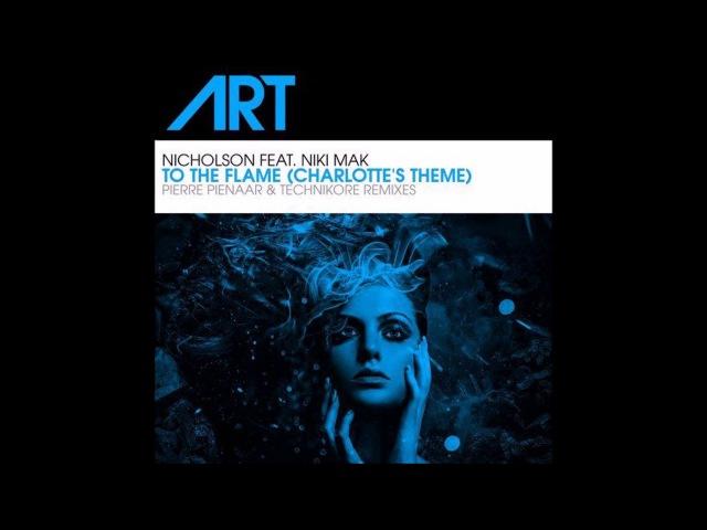 Nicholson feat. Niki Mak - To The Flame (Charlotte's Theme) (Pierre Pienaar Remix)