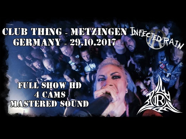 Infected Rain LIVE @ Club Thing Germany - FULL SHOW HD MultiCam 29.10.2017 - Dani Zed
