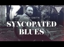 New Josh Smith's Syncopated Blues