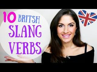 10 British English SLANG Verbs | Colloquial English Verbs that Natives Use.