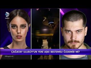 Çağatay Ulusoy'un yeni aşkı Bestemsu Özdemir mi / Magazin D / 25 Ocak 2018