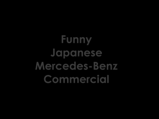 Funny Japanese Mercedes Benz Commercial