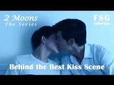 2Moons The Series / Behind The Best Kiss Scene / Съёмки сцены поцелуя [рус.саб]