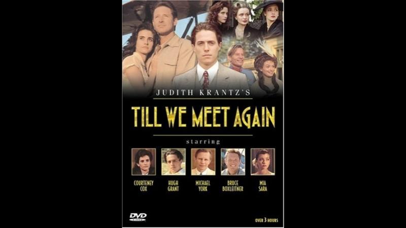 Когда мы встретимся вновь _ Till We Meet Again (1989) Part.1
