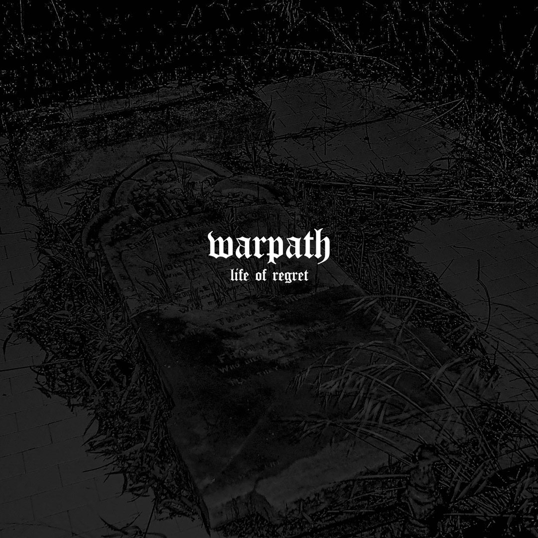 Warpath - Life Of Regret [EP] (2018)