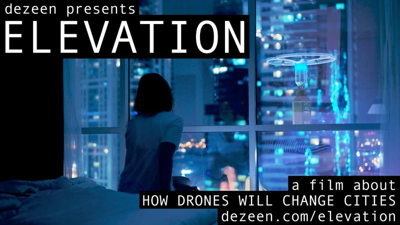 ELEVATION HOW DRONES WILL CHANGE CITIES official trailer