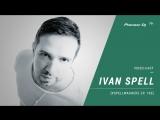 IVAN SPELL - #SPELLWASHERE Ep. 165 Video-cast @ Pioneer DJ TV Saint-Petersburg