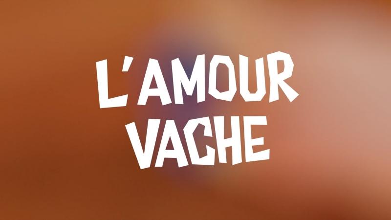 Lamour vache