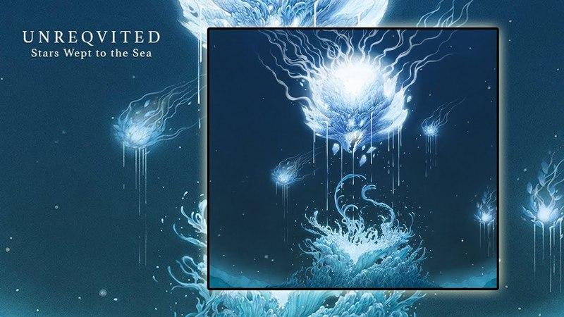 Unreqvited - Stars Wept to the Sea (Full Album)