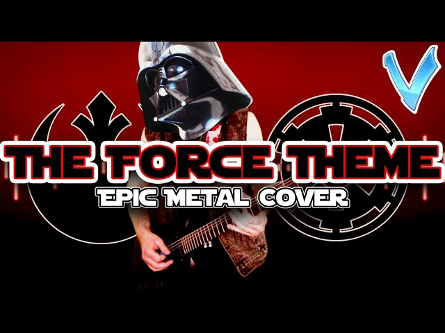 STAR WARS - The Force Theme [EPIC METAL COVER] (Little V)