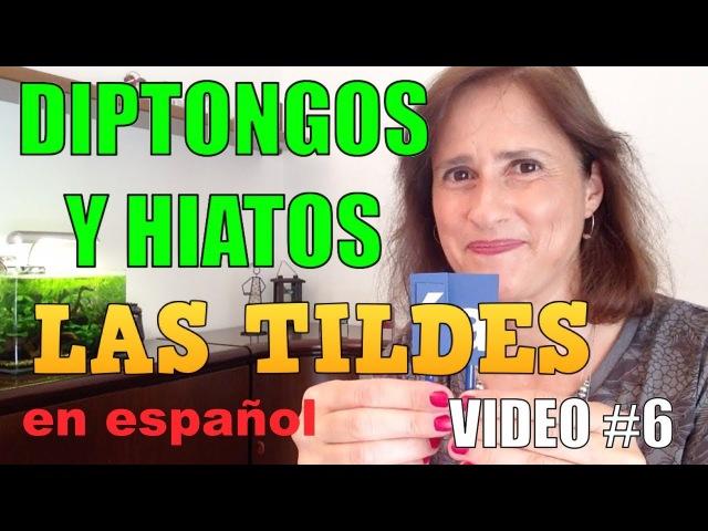 El uso de las tildes en español parte 6 Diptongos y Hiatos con tilde