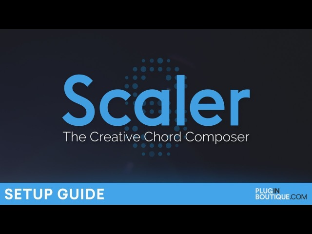 Plugin Boutique Scaler | How To Setup Guide Tutorial | The Creative Chord Composer