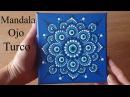 Como pintar mandalas con acrílicos 10 - Ojo turco - Turkish eye