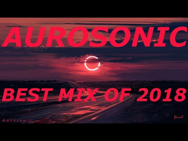 Aurosonic - Best Vocal Trance Mix 2018