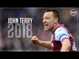John Terry 2018 • Class Is Permanent