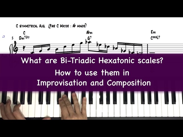What are Bi-Triadic Hexatonic Scales How to use them in improvisation composition