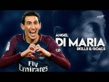 Angel Di Maria 2018 - Magic Skills &amp Goals - HD