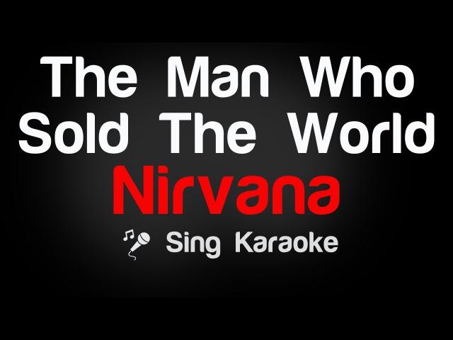 Nirvana - The Man Who Sold The World Karaoke Lyrics
