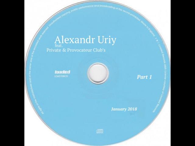 Alexandr Uriy - Private Club live mix 28.01.2018 (1)