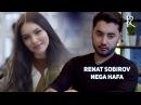 Renat Sobirov - Nega xafa | Ренат Собиров - Нега хафа