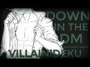 Villain!Deku BNHA - Down in the DM animation meme