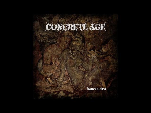 Concrete Age Kama Sutra NEW SINGLE 2018