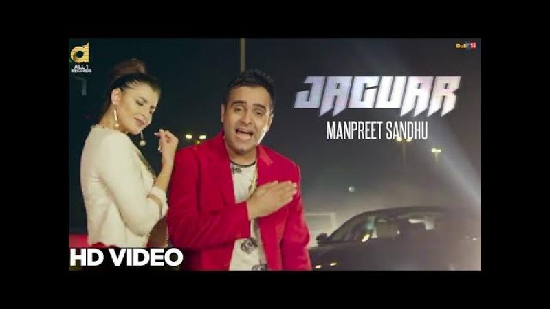 Jaguar (Full Video ) - Manpreet Sandhu Ft. Ankur Vij || Latest Punjabi Song 2017 || All1 Records
