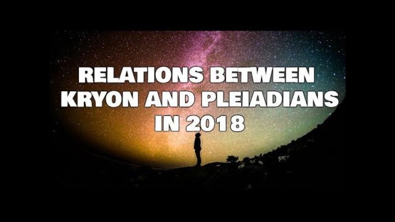 Kryon - Relations between KRYON and PLEIADIANS in 2018(exclusive)