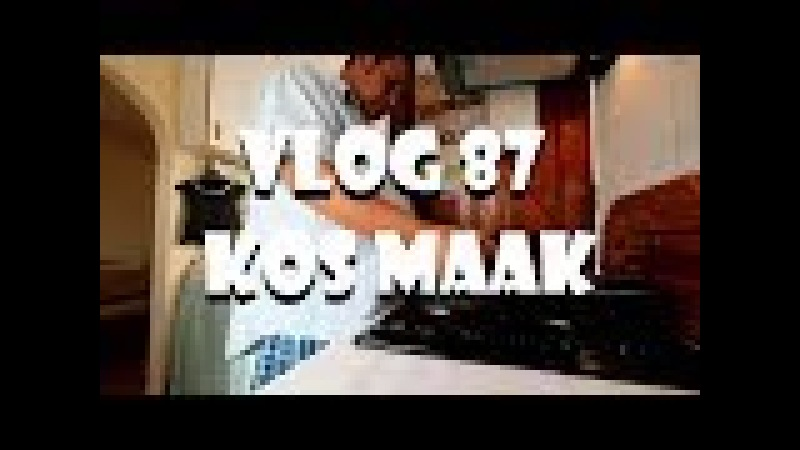 Vlog 87 Kos Maak - The Daily Vlogger in Afrikaans