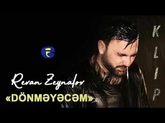 Revan Zeynalov - Donmeyecem | SUPER KLIP | 2018