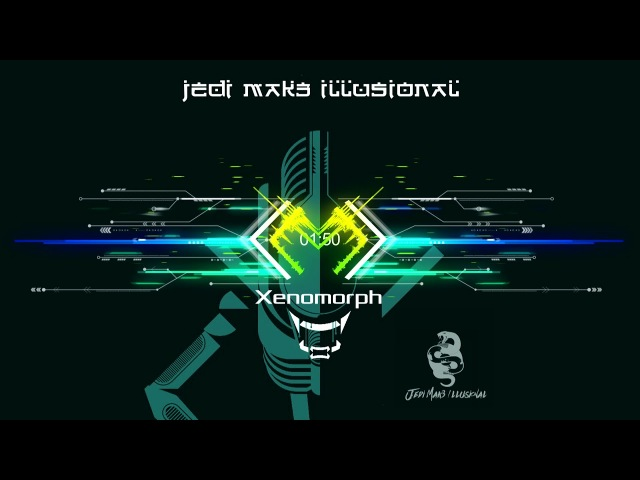 Jedi Mak3 1llusional - Xenomorph (2018 single)