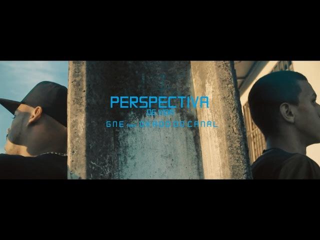 GNE ft.Okado Do Canal - Perspectiva De Vida (Videoclipe Oficial)
