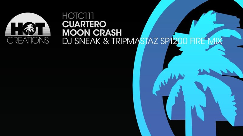Cuartero - Moon Crash (DJ Sneak Tripmastaz Remix)