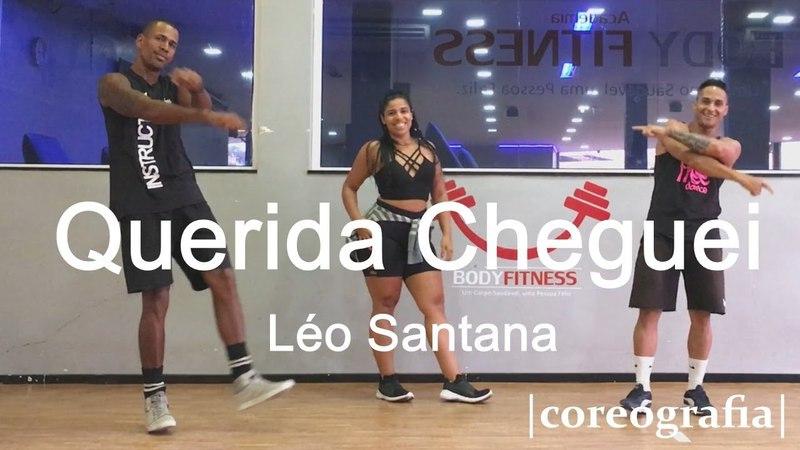 Querida Cheguei - Léo Santana   Coreografia Free Dance   boradançar