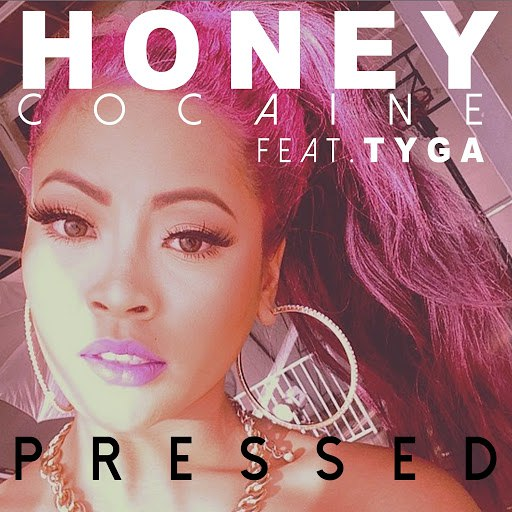 Honey Cocaine альбом Pressed (feat. Tyga)
