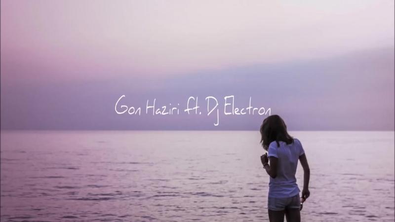[v-s.mobi]Luar - Gjithmone (Gon Haziri ft. Electron Remix).mp4