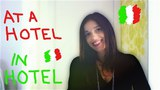 LEARN ITALIAN: AT A HOTEL/ in hotel - BOOKING/ prenotare