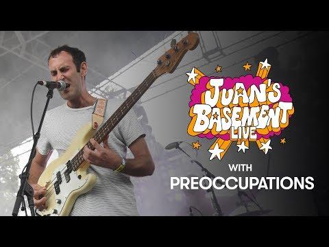 Preoccupations | Juan's Basement Live