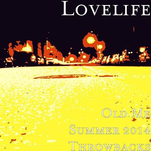 Lovelife альбом Old Me Summer 2014 Throwbacks
