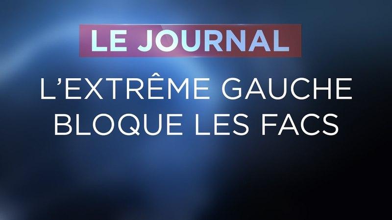 L'extrême gauche bloque les facs - Journal du Jeudi 29 Mars 2018